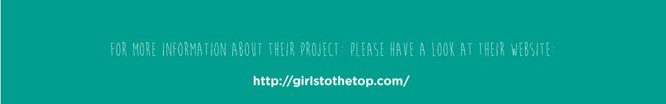 Pour plus d'informations sur leurs projets, n'hésitez pas à faire un tour sur leur site internet : http://girlstothetop.com/